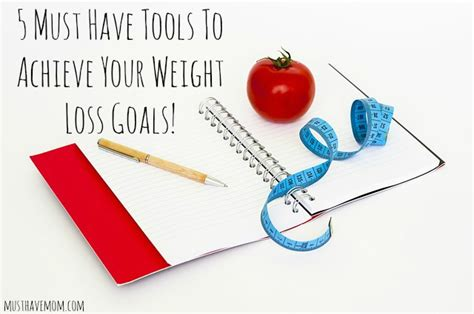 5 weight loss goal 5 must weight loss tools to make your goal