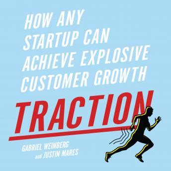 Pdf Traction Startup Achieve Explosive Customer listen to traction how any startup can achieve explosive
