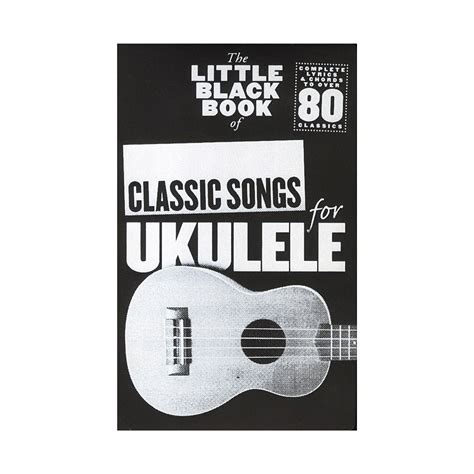 libro little black book the music sales the little black book of classic songs for ukulele 171 cancionero