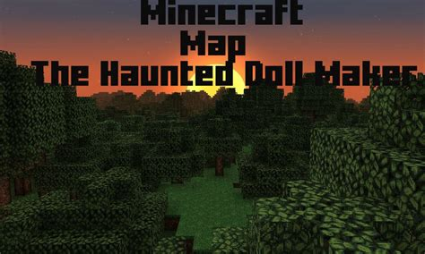 the haunted doll maker minecraft map the haunted doll maker ep 1 ผ อะไรผมไม กกล ว