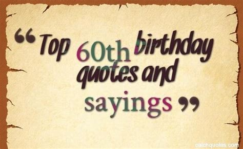 Birthday Quotes For 60th Birthday Top 60th Birthday Quotes And Sayings Quotes