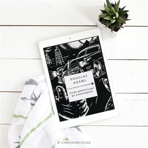 libro guida galattica per gli guida galattica per gli autostoppisti di douglas adams l angolino di ale