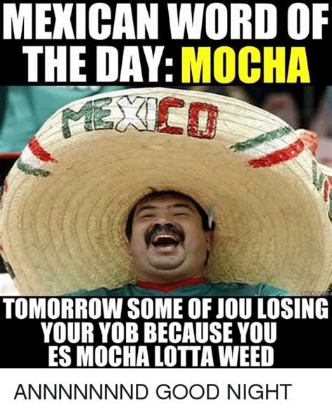Best Memes Of The Day - 25 best memes about mexican word of the day and weed