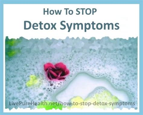 Detox Symptoms At Home by How To Stop Detox Symptoms When You Are Undergoing