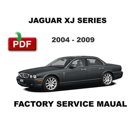 car repair manuals online pdf 2004 jaguar xj series spare parts catalogs 2004 2009 jaguar xj xj8 xjr x350 x358 factory service repair workshop manual jaguar