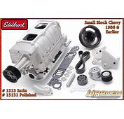 Edelbrock E Force Supercharger Kits For Small Block Chevy