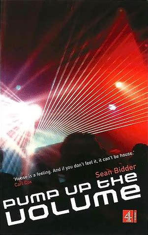 Pump Up The Volume A History Of House Music By Sean Bidder Reviews Discussion