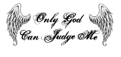 only god can judge me tattoo design only god can judge me stencil ideas