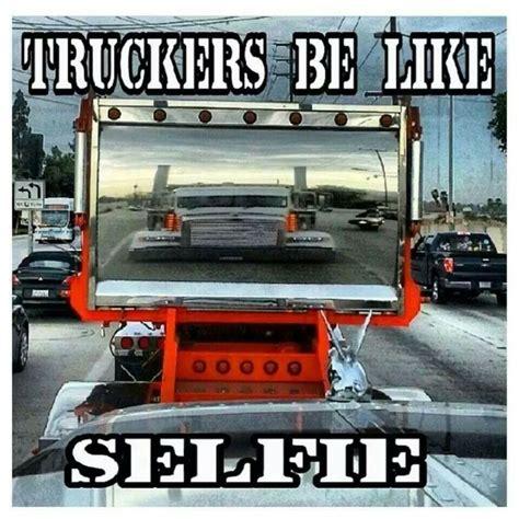 Semi Truck Memes - 228 best images about trucking humor on pinterest trucks