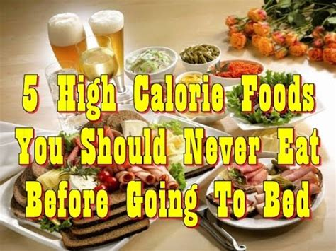 when should you stop eating before bed 5 high calorie foods you should never eat before going to