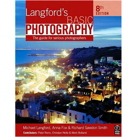 langfords basic photography the focal press book langford s basic photography 9780240520353 b h