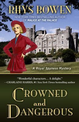 Pdf Crowned Dangerous Royal Spyness Mystery by Crowned And Dangerous Royal Spyness 10 By Rhys Bowen