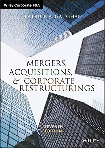 mergers acquisitions and corporate restructurings wiley corporate f a books mergers acquisitions and corporate restructurings