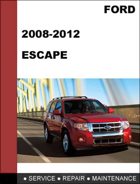 free car repair manuals 2011 ford escape navigation system ford escape 2008 to 2012 factory workshop service repair manual dow