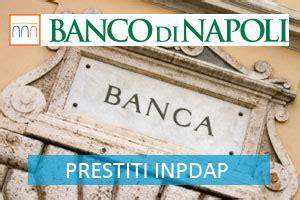 banco di napoli finanziamenti prestito inpdap banco di napoli dipendenti pensionati pubblici