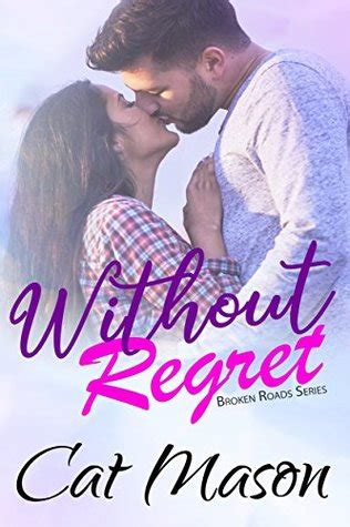 Without Regret without regret broken roads 1 by cat