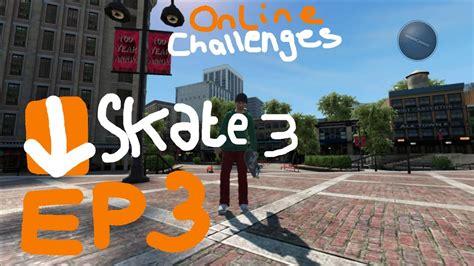 skate 3 of challenges skate 3 challenges ft op gaming