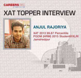 xat exam pattern 2013 xat 2013 topper anjul rajoriya interview xlri student