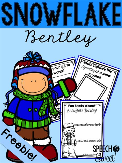 snowflake bentley monument speech is snowflake bentley plus freebie