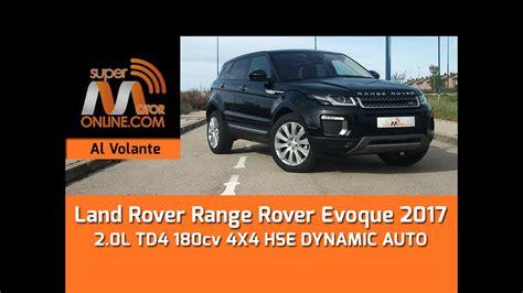 evoque al volante land rover range rover evoque 2017 al volante prueba