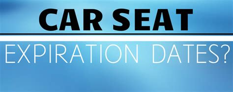 seat date do car seat expiration dates really matter