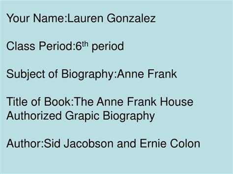 anne frank biography powerpoint ppt your name lauren gonzalez class period 6 th period