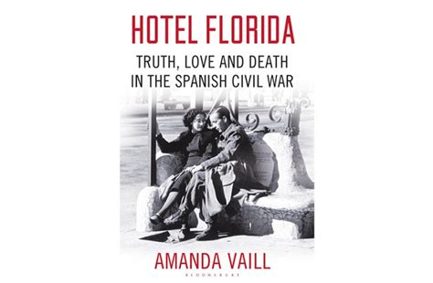hotel florida truth love the idler book of the week hotel florida truth love and death in the spanish civil war by