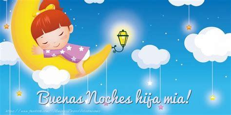 imagenes de buenas noches hija mia felicitaciones de buenas noches para hija buenas noches