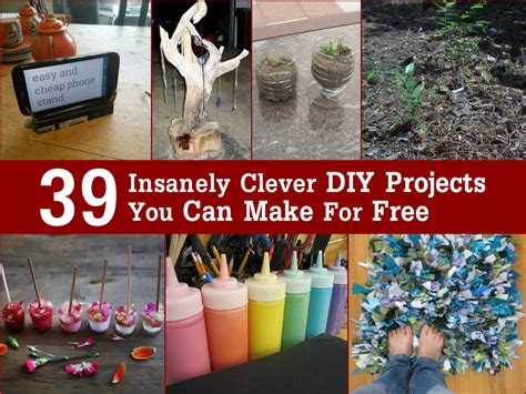 diy project ideas 39 insanely clever diy projects you can make for free