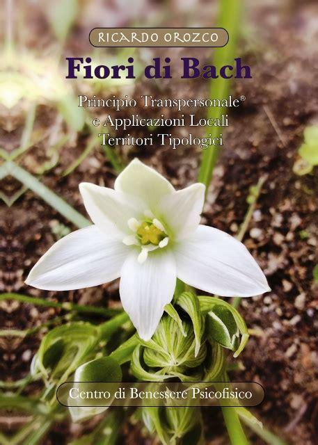 orozco fiori di bach libri dr orozco pubblicati in italia scuola di