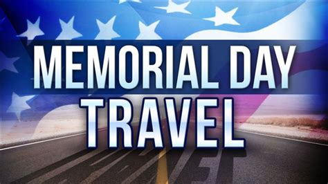 Memorial Day Travel Companion by Tdot To Suspend Closures For Memorial Day Weekend