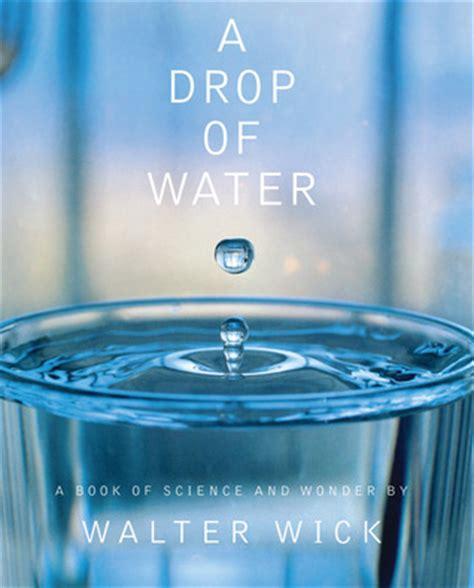 water from my a novel a drop of water a book of science and by walter
