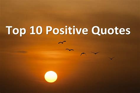 top 10 positive quotes best positive quotes about life