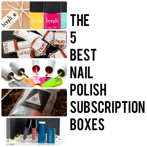The Best Subscription Boxes For The 5 Best Nail Subscription Boxes My Subscription Addiction