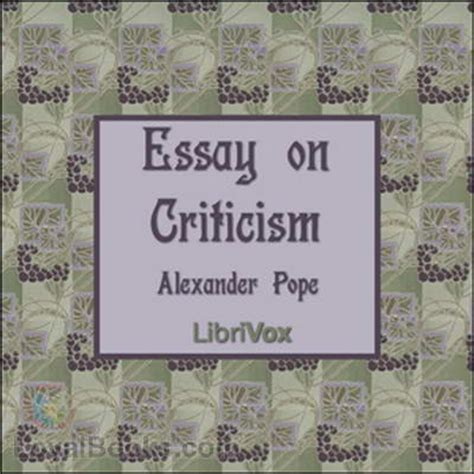 Essay On Pope by An Essay On Criticism By Pope Free At Loyal Books