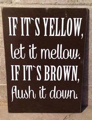 It S Yellow image result for toilet sign if its yellow let it mellow