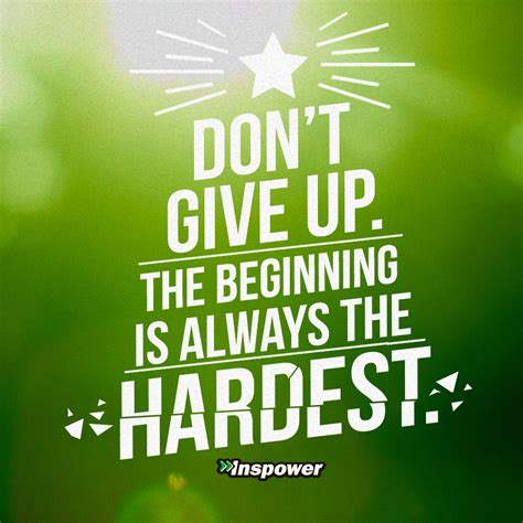 imagenes don t give up don t give up the beginning is always the hardest