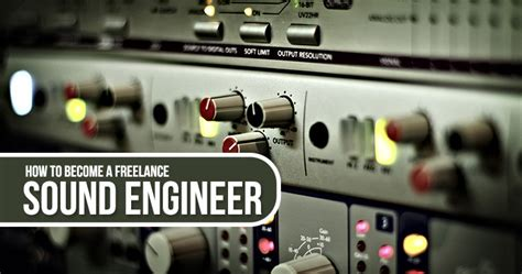 how to become a freelance sound engineer careerlancer