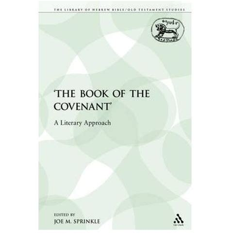a new approach to studying the covenants of our fathers a harmony of genesis moses and abraham books the the book of the covenant joe m sprinkle