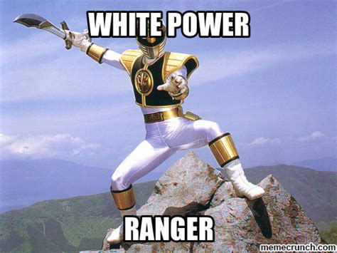 Power Ranger Meme - white power ranger