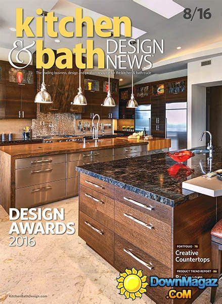 kitchen bath design news kitchen bath design news august 2016 187 download pdf
