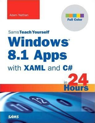c learn c in 2 hours and start programming today books windows 8 1 apps with xaml and c sams teach yourself in