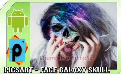 tutorial picsart lengkap tutorial picsart face galaxy skull di picsart android