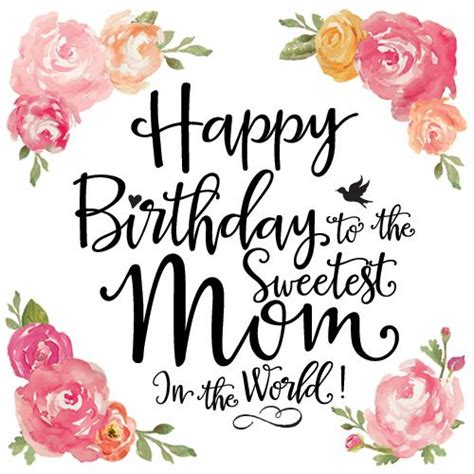 happy birthday mom images happy birthday mom quotes wishes for mom from daughter