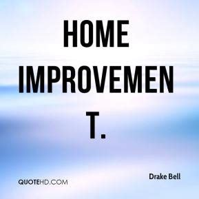 quotes about home improvement quotesgram