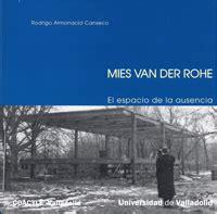 libro mies van der rohe humanidades arquitectura y urbanismo mies van der rohe el espacio de la ausencia reimp
