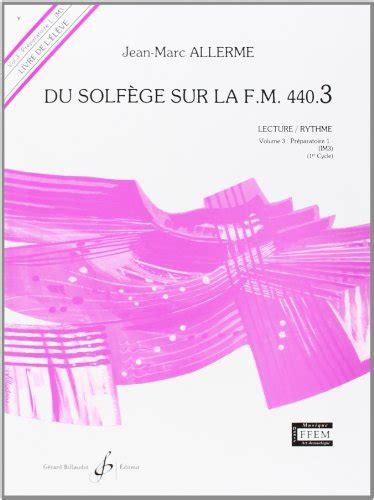 0043054609 dictees musicales volume eleve du solfege sur la f m 440 3 lecture rythme eleve