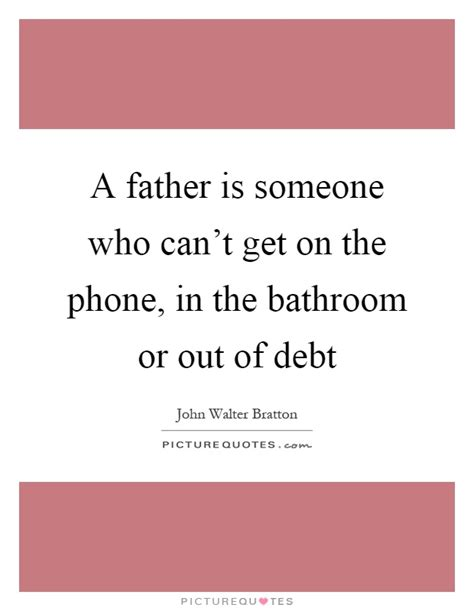 get out of the bathroom john walter bratton quotes sayings 36 quotations