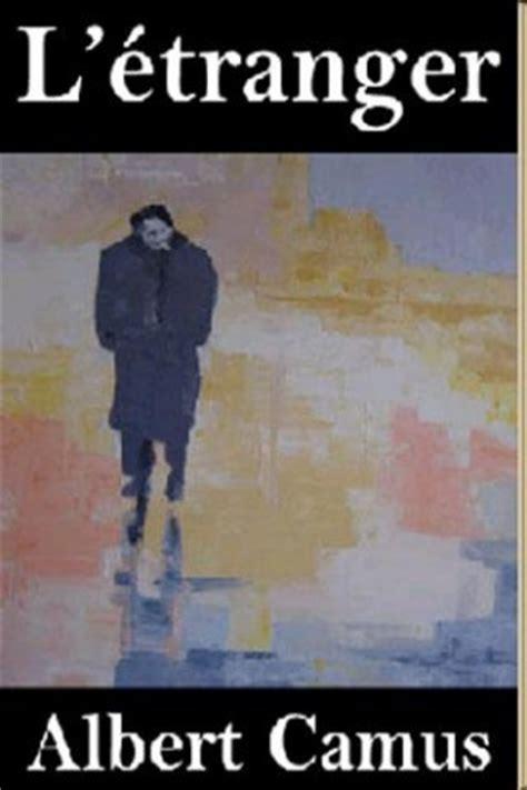 libro ltranger dalbert camus analyse analyse d un roman 6e 233 pisode 192 propos d 233 criture