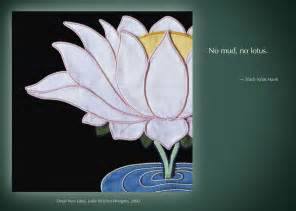 Lotus Flower Quotes Mud Thich Nhat Hanh No Mud No Lotus Compassionate Rebel